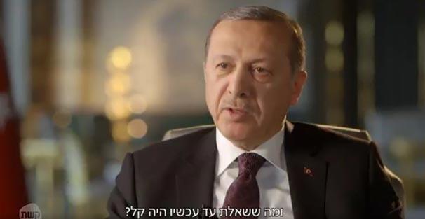 Erdoğanın İsrail televizyonuna verdiği röportaj yayınlandı