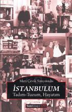 İstanbul'a tadını tuzunu verenler