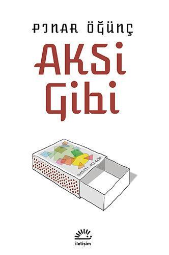 Gazeteci Pınar Öğünçten edebiyata Aksi Gibi öyküler