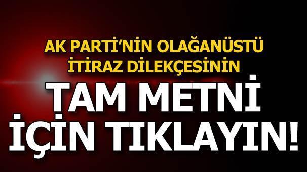 İşte AK Partinin olağanüstü itiraz dilekçesi