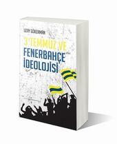 Yeni Kitap: 3 Temmuz ve Fenerbahçe İdeolojisi