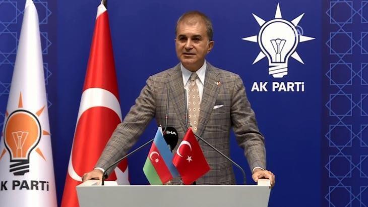 Son dakika... AK Parti Sözcüsü Ömer Çelik: Türkiye sonuna kadar Azerbaycan'ın yanındadır