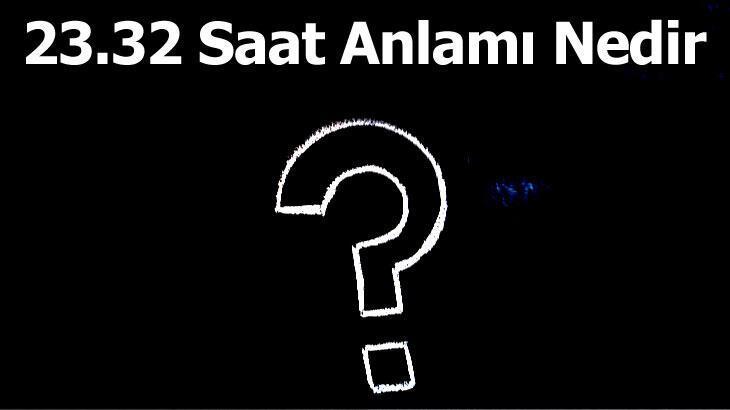 23.32 Saat Anlamı Nedir? Saat 23 32 İse Ne Anlama Gelir? (2021) thumbnail