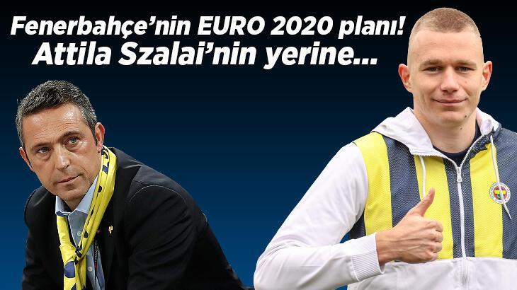 SON DAKİKA || Fenerbahçe'de EURO 2020 sonrası imzalar peş peşe gelecek! Szalai...