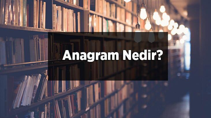 Anagram Nedir, Tdk Sözlük Anlamı Ne Demek? Anagram Nasıl Yapılır?