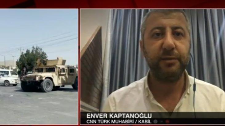 CNN TÜRK ekibi Afganistan'da! İşte Kabil'deki son durum