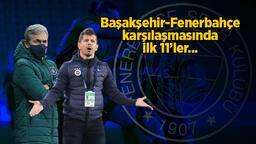 Son Dakika Haberi: Emre Belözoğlu'ndan flaş karar! Başakşehir-Fenerbahçe karşılaşmasında ilk 11'ler...