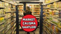 Marketler saat kaçta açılıyor/kapanıyor? Hafta içi market çalışma saatleri değişti mi, kaça kadar hizmet veriyor?