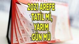 Arefe günü tatil mi, tam gün mü, yarım gün mü olacak 2021? Arefe günü ne zaman, resmi tatil mi? İşte tarihler...