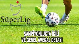 Beşiktaş Galatasaray averaj farkı 2021 TIKLA: Genel averaj, ikili averaj ve puan aynı olursa şampiyon kim, hangi takım birinci olur?
