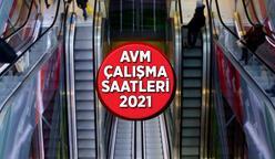 AVM'ler açık mı, kaça kadar açık? 2021 AVM çalışma saatleri değişti mi?