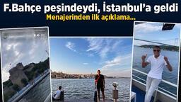 Son dakika transfer haberi: Fenerbahçe peşindeydi, İstanbul'a geldi! Menajerinden flaş açıklama