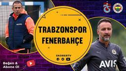 HAFTANIN MAÇI   Trabzonspor-Fenerbahçe