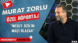 """Murat Zorlu: """"Mesut Özil'in maçı olacak"""""""