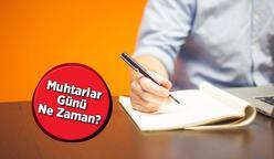 Muhtarlar Günü ne zaman, bugün mü? Cumhurbaşkanı Erdoğan'dan Muhtarlar Günü mesajı
