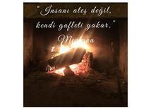 İnsanı Ateş Değil Kendi Gafleti Yakar