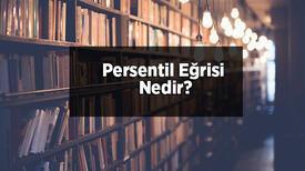 Persentil Eğrisi Nedir? Persentil Tablosu Nasıl Okunur?