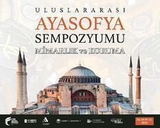 Bin 483 yıllık Ayasofya uluslararası sempozyumda konuşulacak