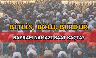 Bayram namazı Bitlis, Bolu, Burdur'da saat kaçta kılınacak? 2020 Diyanet Bitlis, Bolu, Burdur bayram namazı saatleri...