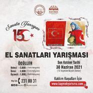 KAYMEK'ten 'Sanata Yansıyan 15 Temmuz El Sanatları' yarışması