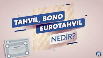 Tahvil, bono ve Eurotahvil nedir?