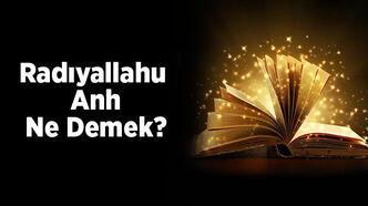 Radıyallahu Anh Ne Demek? Arapça Olan Kelimenin Türkçe Anlamı