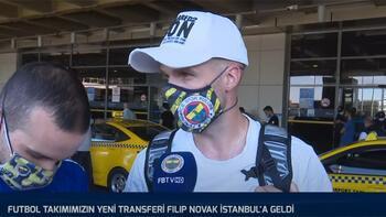 Son dakika | Fenerbahçenin yeni transferi Filip Novak İstanbula geldi İlk sözleri...