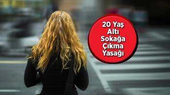 Son dakika: 20 yaş altı sokağa çıkma yasağı hangi illerde var İşte 20 yaş altı sokağa çıkma saatleri