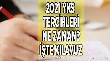 YKS tercih kılavuzu ÖSYM TIKLA: 2021 YKS tercihleri ne zaman başlıyor ve bitiyor, kaç terci hakkı var
