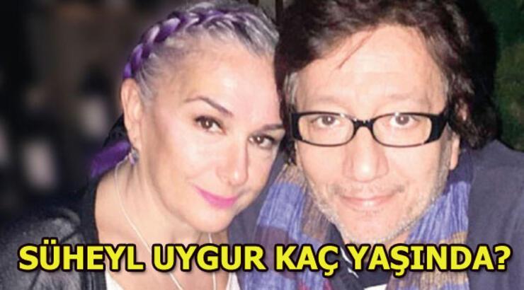 Süheyl Uygur kimdir? Süheyl Uygur kaç yaşında?