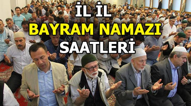 Bayram namazı saat kaçta? (2018) İstanbul, Ankara, İzmir