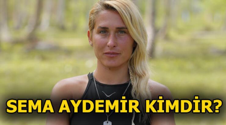 Sema Aydemir kimdir? Survivor Sema Aydemir kaç yaşında?