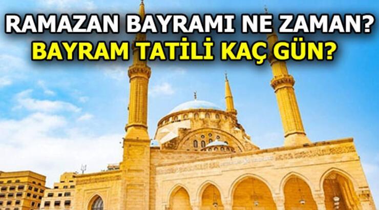Ramazan Bayramı ne zaman? Bayram tatili kaç gün olacak? (2018)
