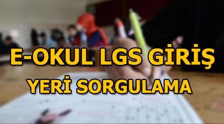 E-okul LGS giriş yeri sorgulama nasıl yapılır?