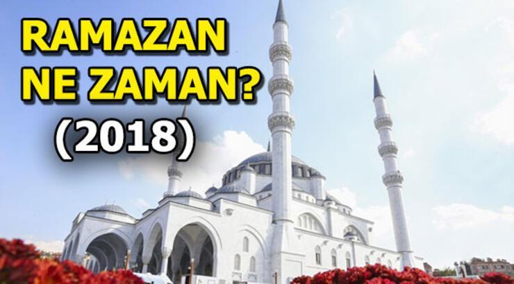 Ramazan ayı ne zaman başlıyor? Ramazan 2018 ilk oruç hangi gün?