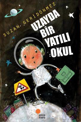 Uzayda bir yatılı okul!