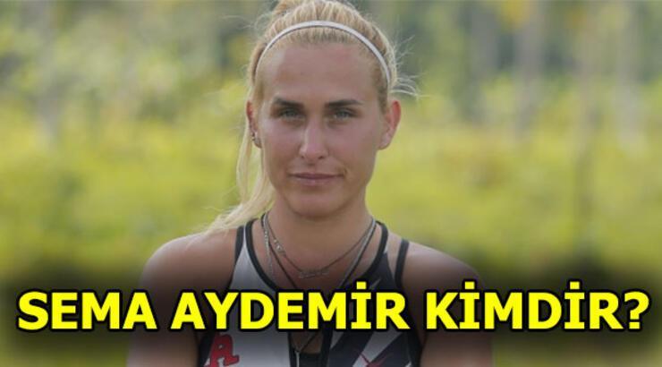 Sema Aydemir kimdir? Survivor 2018 All Star takımı