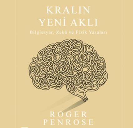 Kralın yeni aklı bilgisayar, zeka ve fizik yasaları