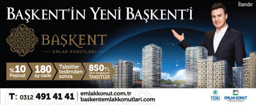 Ankara'da Emlak Konut farkıyla yeni bir Başkent kuruluyor