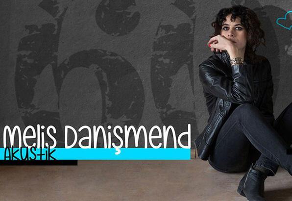 Melis Danişmend'den 14 Şubat'a özel akustik performans