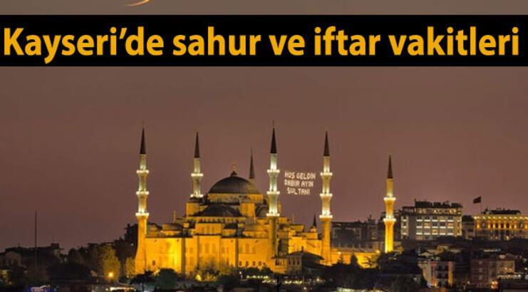 Kayseri'de sahur ve iftar vakti saat kaçta? (Kayseri Ramazan İmsakiyesi)