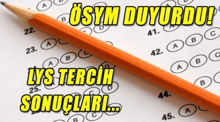 LYS tercih sonuçları saat kaçta açıklanacak? - ÖSYM üniversite tercih sonuçları...
