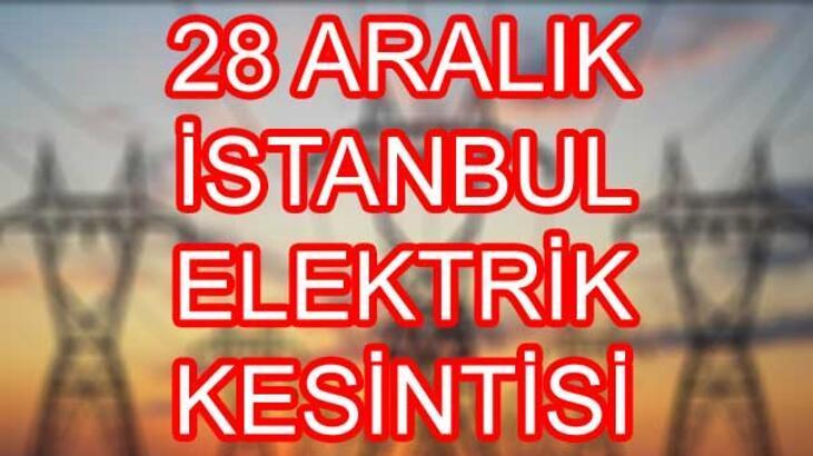 Elektrikler ne zaman gelecek? 28 Aralık İstanbul elektrik kesintisi...