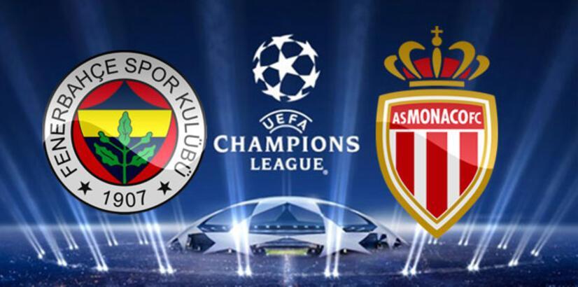 Fenerbahçe Monaco Şampiyonlar Ligi ilk maçı saat kaçta hangi kanalda canlı olarak yayınlanacak?