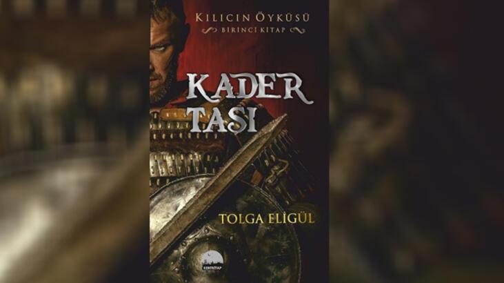 Kılıcın Öyküsü serisinin ilk romanı Kader Taşı çıktı