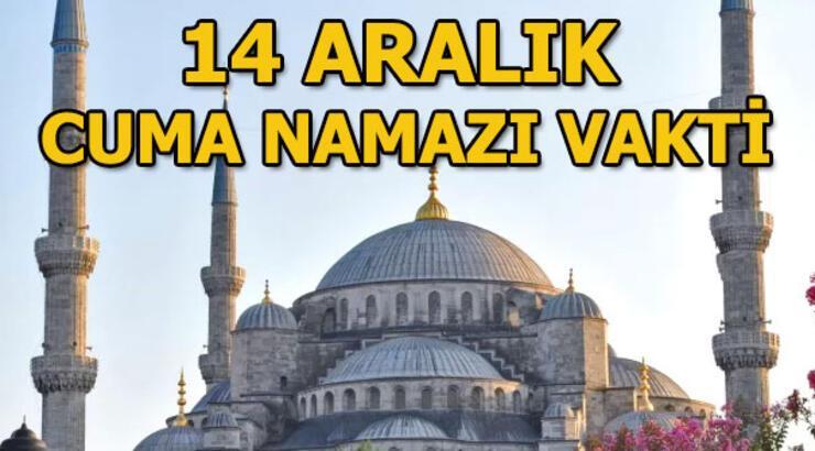 14 Aralık Cuma namazı saat kaçta? İstanbul, Ankara, İzmir Cuma namazı...