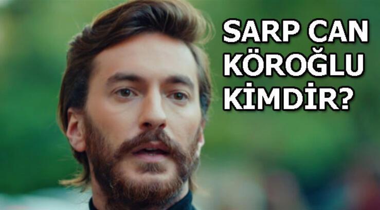 Sarp Can Köroğlu kimdir? Sarp Can Köroğlu biyografisi