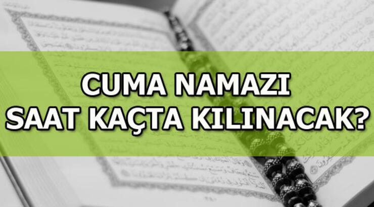 İstanbul'da cuma namazı saat kaçta? 1 Mart il il cuma namazı vakitleri