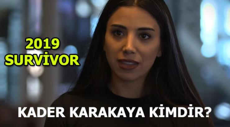 Survivor Kader Karakaya kimdir? Survivor 2019 yarışmacıları