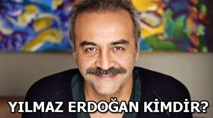 Yılmaz Erdoğan kimdir, kaç yaşında? Yılmaz Erdoğan biyografisi